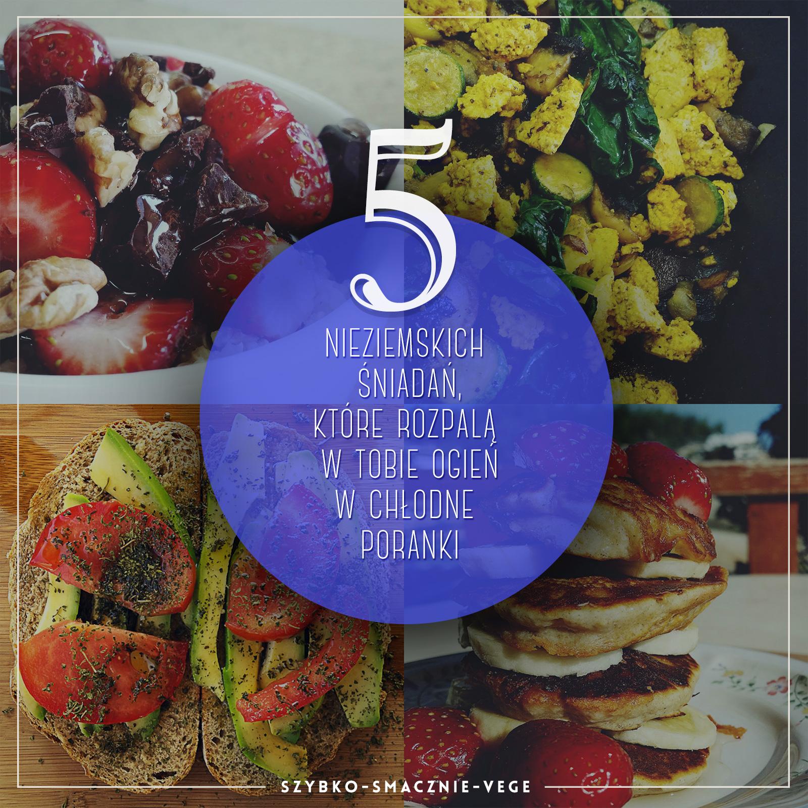 5 nieziemskich śniadań, które rozpalą w tobie ogień w chłodne poranki